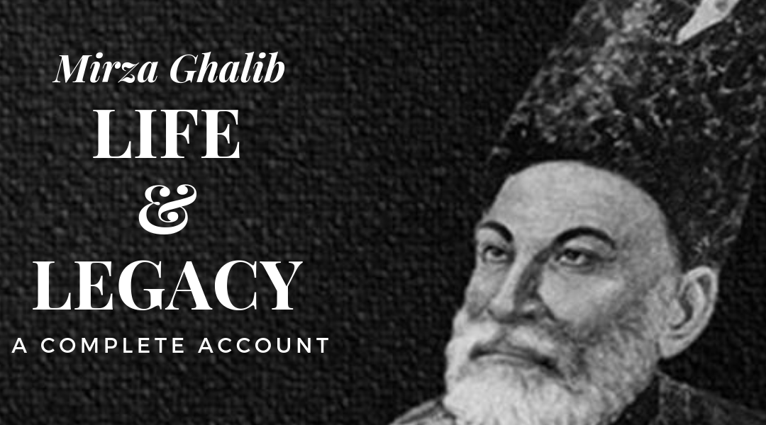 The Life & Legacy Mirza Ghalib – All You Want to Know