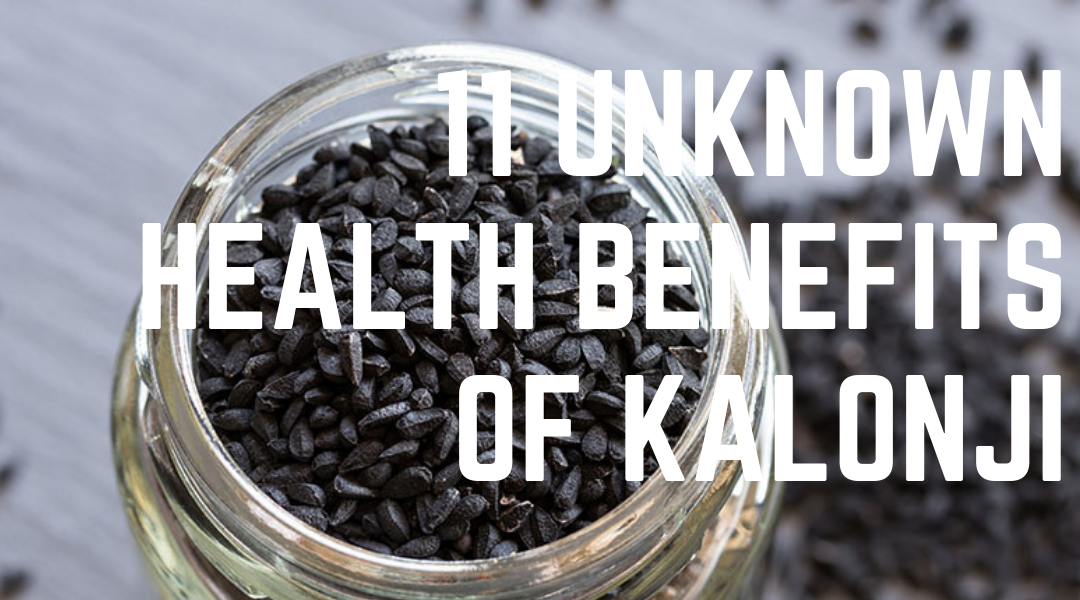 11 Unknown Health Benefits of Kalonji