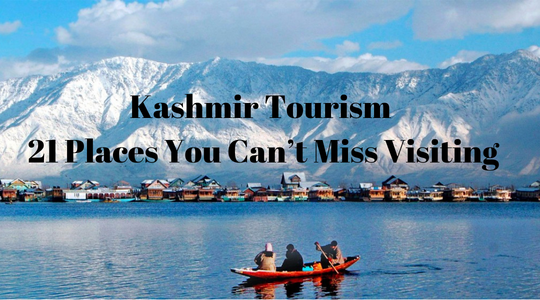 Kashmir Tourism: 21 Places You Can't Miss Visiting
