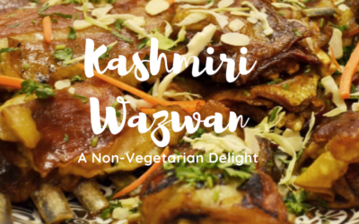 Kashmiri Wazwan: A Non Vegetarian Delight