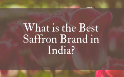 What is the Best Saffron Brand in India?
