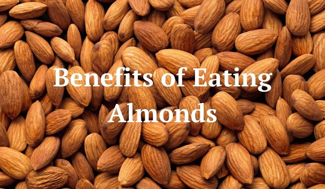 Top 11 Benefits of Almonds {Backed by Science}