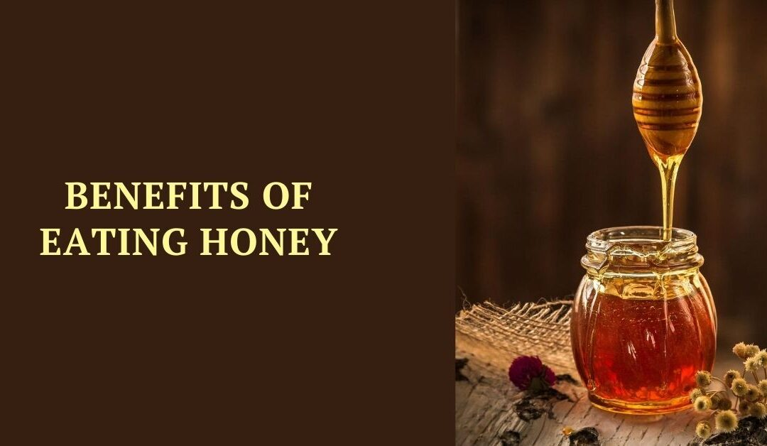 Benefits of Eating Honey