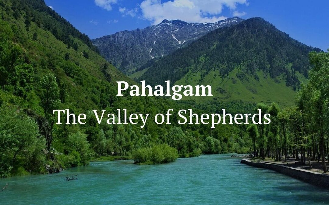 Ultimate Guide Unveiling the Beauty of Pahalgam