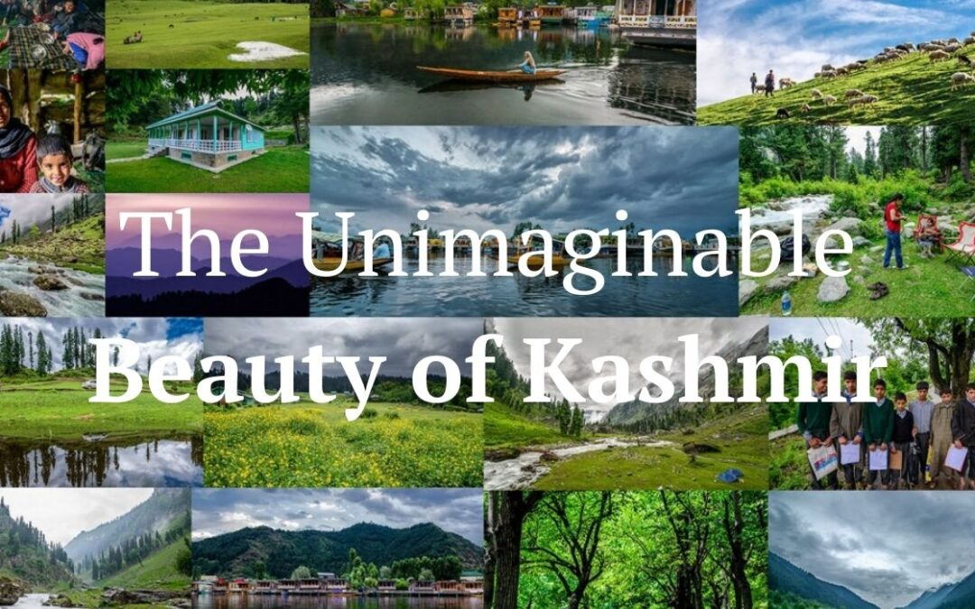 The Unimaginable Beauty of Kashmir