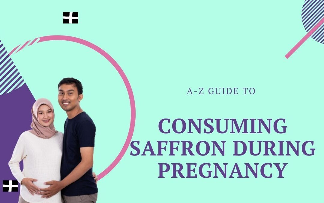 Saffron During Pregnancy