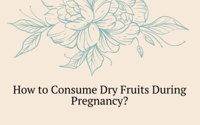 How to Consume Dry Fruits During Pregnancy?