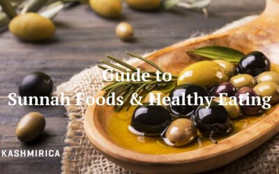An Ultimate Guide to Sunnah Foods & Healthy Eating