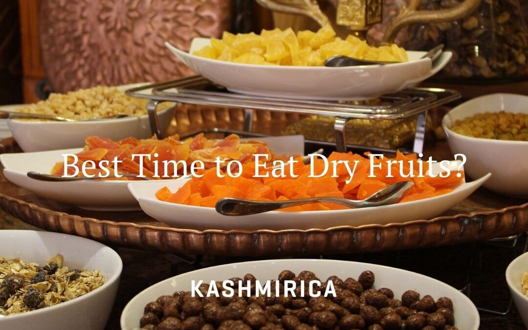 Best Time to Eat Dry Fruits {Scientific Study}