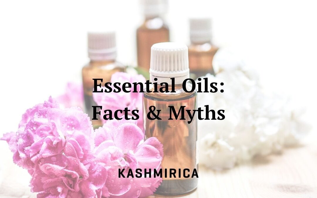 Essential Oils: Facts & Myths