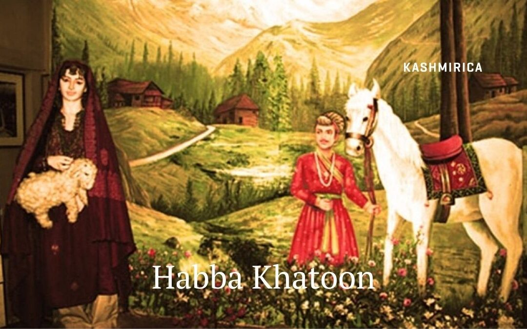 Habba Khatoon: The Sage of Kashmir