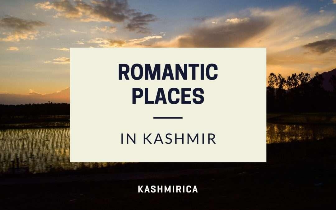 7 Romantic Places in Kashmir for Honeymooners